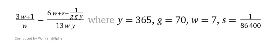 """(A formula for Pi.) y =year, g = generation, w = week, s = second. Each term is successively more accurate to π, reaching 14 decimals of pi. The last term can also be written as 100 jubilees, ie 4900 years. Notice that """"y = 365, g = 70, w = 7"""" is Daniel's """"seventy weeks of years"""" from Daniel 9:24-27, whereas the similar """"g g y"""" (i.e., 70 generations"""") is the time allotted for the imprisonment of the angels as per the Book of Enoch, 10:12. Perhaps this is the greatest evidence given to modern man that God created all things. If you know someone with even a basic understanding of math, astronomy or Bible prophecy, please email the formula to them along with this brief explanation or put it on Facebook! 1260d.com"""